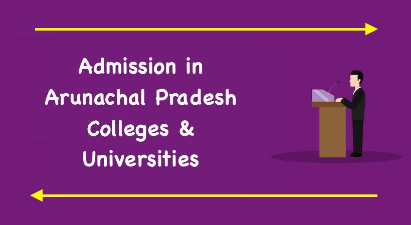 Admission in Arunachal Pradesh Colleges