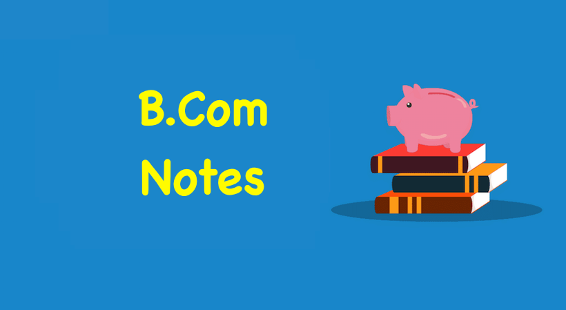 B Com Notes & Books For All Semesters In PDF – 1st, 2nd, 3rd